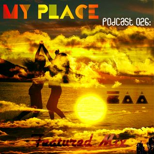 My Place Podcast 026: Zaa(Featured Mix)