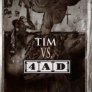 Tim vs. 4AD