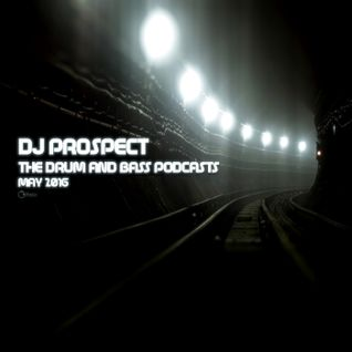DJ PROSPECT THE DRUM AND BASS PODCASTS MAY 2016