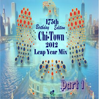 vDJeli Chi-Town 2012 Leap Year Mix 3Li Chicago's 175th Birthday Edition Part 1