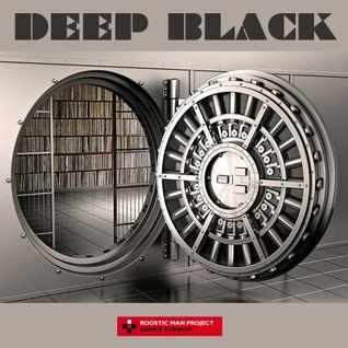 Deep Black & Roosticman