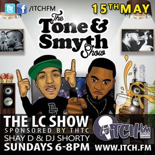 Shay D & DJ Shorty - The LC Show 119 - Tony D & Locksmyth