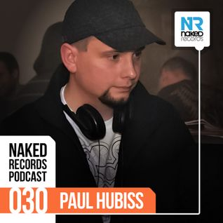 Naked Records Podcast 030 mixed by PAUL HUBISS