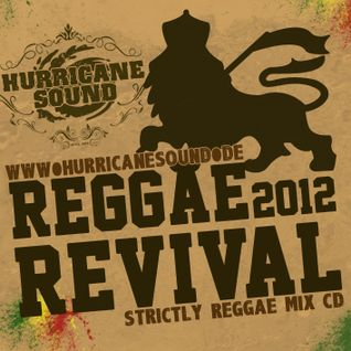 Hurricane Sound - Reggae Revival 2012 Mix CD