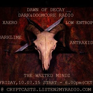 AnTraxid @ DAWN OF DECAY RADIOSHOW, 10.07.15