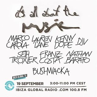 "Music On presents:  ""It's all about the Music Radio Show Marathon"" @Ibiza Global Radio 19 09 2016."