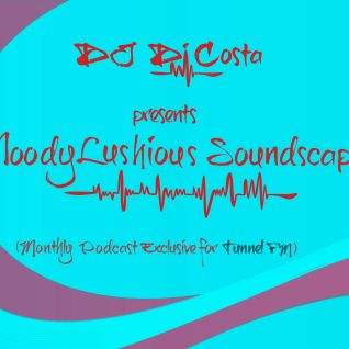 MoodyLushious Soundscapes 10 (Mar. 20, 2014) (Monthly Podcast Exclusive For Tunnel FM by Di Costa)