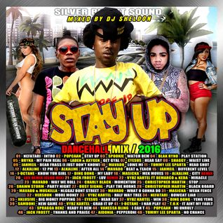 SILVER BULLET SOUND - 'STAY UP'  DANCEHALL MIXTAPE  2016
