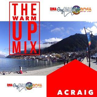 ACRAIG DJ MIX MARCH '16  | Gay Ski Week QT The Warm UP Mix