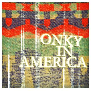 ONKY IN AMERICA