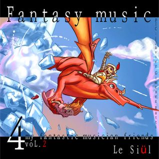 Le Siul - Fantasy music for my fantastic musician friends Vol 2
