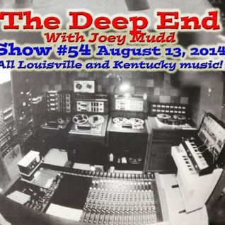 The Deep End With Joey Mudd / Show #54 / August 13, 2014