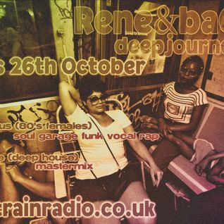 Rene & Bacus ~ Radio Sampler From Show Wed 28th Sep 2016 10-11pm (Deep Journey Radio Show)
