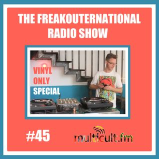 The FreakOuternational Radio Show #45 09/10/2015 - Vinyl Only Special