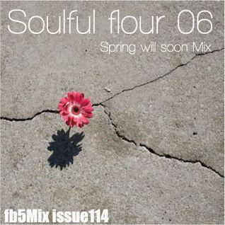 Soulful flour 06 -Spring will soon Mix-
