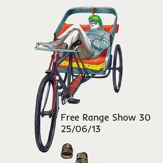 Free Range Show #30 25/06/13
