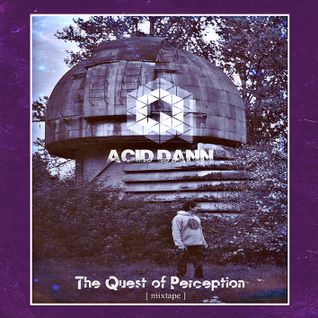 Acid Dann - The Quest of Perception(Lodown Magazine Podcast)