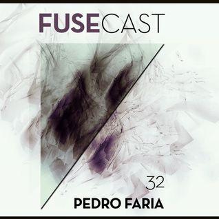 Fusecast #32 - PEDRO FARIA