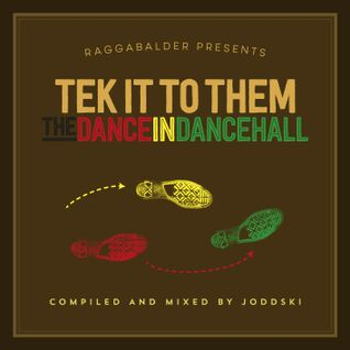 TEK IT TO THEM - THE DANCE IN DANCEHALL
