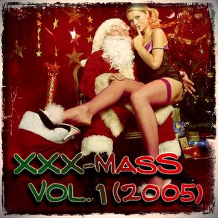 XXX-MasS Vol.1 (2005) ''The 1st One, Just A Present'' (best Xmas Mixtapes 4 a most FUNKY Christmas)