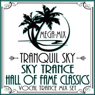 ★ Sky Trance ★ Hall of Fame Vocal Trance Classics Mega-Mix