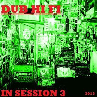 Dub Hi Fi In Session 3