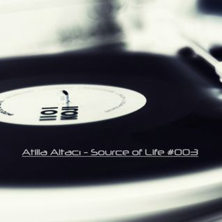 Atilla Altacı - Source of Life #003