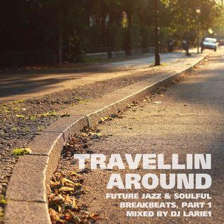 Dj Larie1 - Travellin Around. Part1