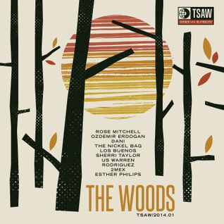 TSAW/2014.01 • The Woods