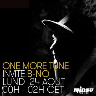 One More Tune#24 - B-No, Theo & Mlle 102 Guest Mix - RINSE FR - (24.08.15)