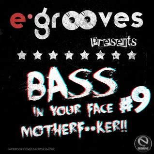 E-Grooves - Bass In Your Face Motherf**ker #9