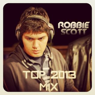 Robbie Scott - Top 2013 Mix