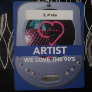 DJ Meke @ We Love The 90s 2016 Festival [reconstruction mixtape]