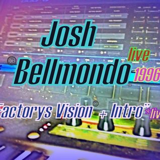 Factorys Vision *BONUS TRACK on a Live Act Gig 1996* Josh Bellmondo
