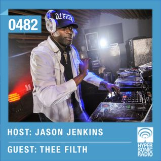 Hypersonic 482 2015-08-28 w/ Thee Filth & Jason Jenkins