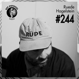 Get Physical Radio #244 mixed by Ruede Hagelstein