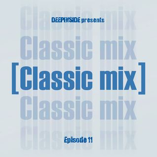 DEEPINSIDE pres. CLASSIC MIX Episode 11