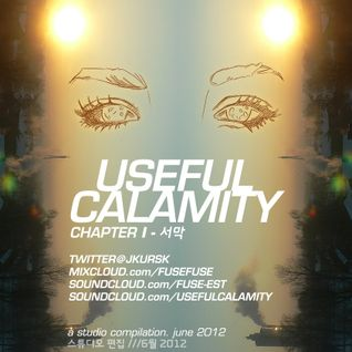 FUSE//Useful Calamity - Chapter 1 - a studio compilation // june'12