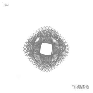 Fau - Future-bass.pl Podcast #30