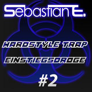 Hardstyle / Trap Einstiegsdroge #2