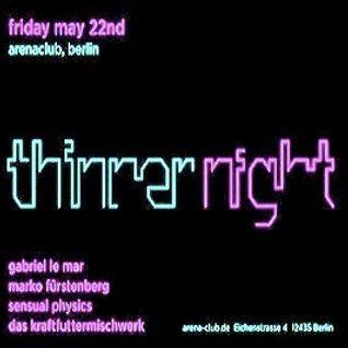 Marko Fürstenberg @ Thinner Night - Arena Club Berlin - 22.05.2009
