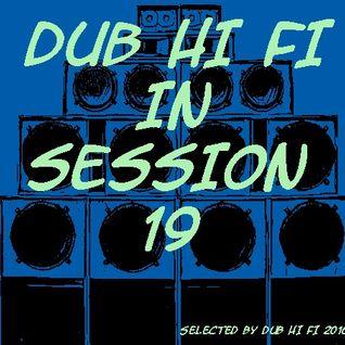 Dub Hi Fi In Session 19