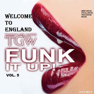 Tommy Gee White - Funk It Up! Vol.5 (Welcome To England)