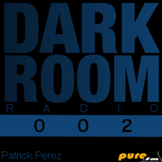 Patrick Perez Presents - Dark Room Radio 002 (November 13th, 2013) [Pure.FM]
