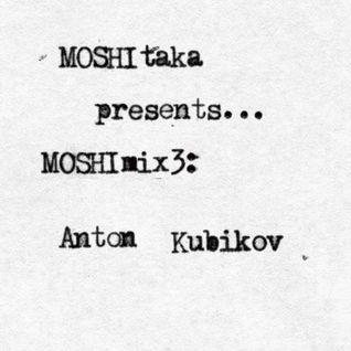 MOSHImix3 - Anton Kubikov