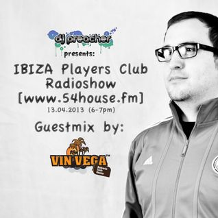 Vin Vega - Ibiza Players Club - Radioshow by DJ Preacher