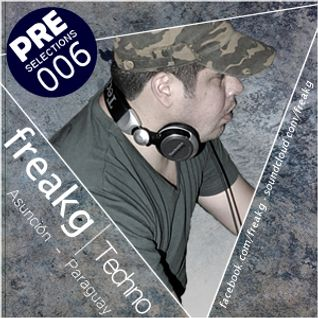 Freakg @ PRE Selections #006