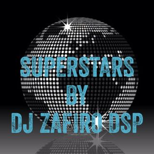 SuperStars by DJ Zafiro DSP 17-11-2013