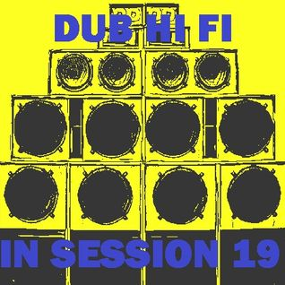 Dub Hi Fi In Session 19