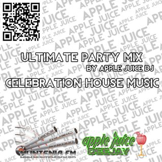 Apple Juice DJ - Ultimate Party Mix (Celebration House Music 2013)